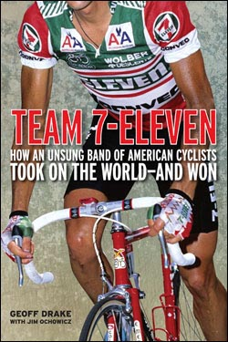 Team 7-Eleven: The Inside Story of America's Greatest Cycling Team