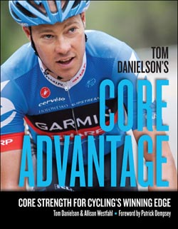 Pro Cyclist Tom Danielson's New Book Helps Cyclists Build Core Strength