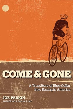 Come and Gone Chronicles the Rebirth of Pro Bike Racing in America