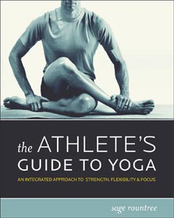 Yoga Makes Good Athletes Better - The Athlete's Guide to Yoga Helps Endurance Athletes Improve Form, Efficiency, Power and Focus